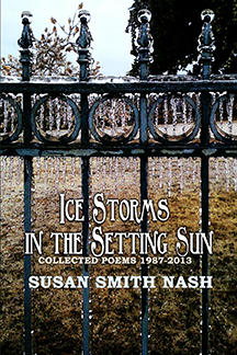 Ice Storms in the Setting Sun: Collected Poems 1987-2013 by Susan Smith Nash