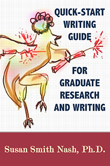 Quick-Start Guide Writing Guide for Graduate Research and Writing by Susan Smith Nash