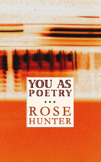 You As Poetry by Rose Hunter